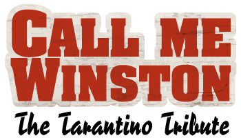 Call Me Winston : The Tarantino Tribute